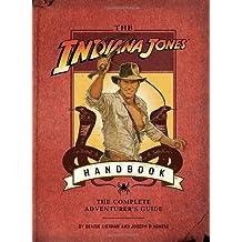 The Indiana Jones Handbook: The Complete Adventurer's Guide: The Ultimate Adventurer's Guide