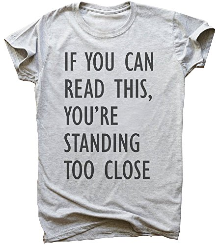 idcommerce If You Can Read This, You're Standing Too Close Herren T-Shirt Extra Large