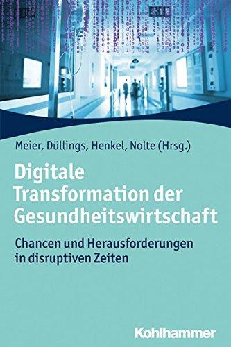 Digitale Transformation der Gesundheitswirtschaft: Chancen und Herausforderungen in disruptiven Zeiten