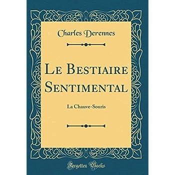Le Bestiaire Sentimental: La Chauve-Souris (Classic Reprint)