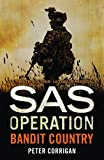 Bandit Country (SAS Operation) by Peter Corrigan