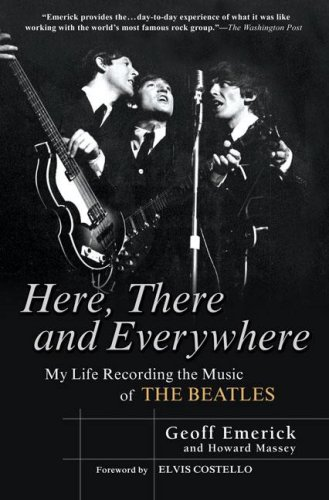 [(Here, There and Everywhere: My Life Recording the Music of the Beatles)] [Author: Geoff Emerick] published on (March, 2007)