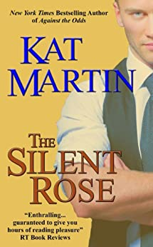 The Silent Rose/Kat Martin (The Haunted Trilogy Book 3) by [Martin, Kat]