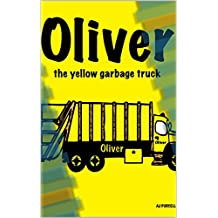Oliver the Yellow Garbage Truck (English Edition)