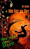 Mein Kater vom Mars - Her mit dem Stoff!: Science Fiction