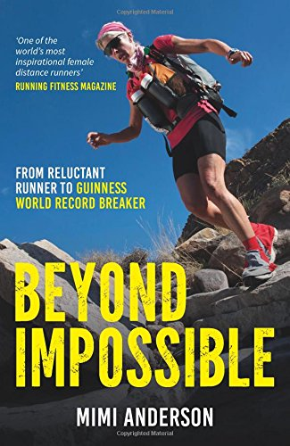 Beyond Impossible: From Reluctant Runner to Guinness World Record Breaker