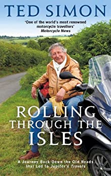 Rolling Through The Isles: A Journey Back Down the Roads that led to Jupiter by [Simon, Ted]