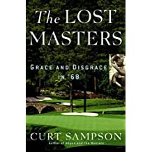 The Lost Masters: Grace and Disgrace in '68 by Curt Sampson (2005-07-18)