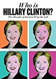Image de Who Is Hillary Clinton?: Two Decades of Answers from the Left
