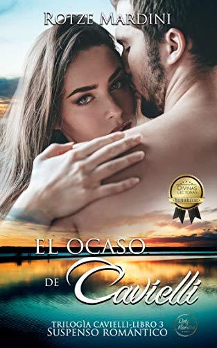 El Ocaso de Cavielli: Thriller romántico (Trilogía Cavielli nº 3)