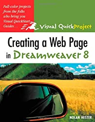 Creating a Web Page in Dreamweaver 8: Visual QuickProject Guide (Visual QuickProject Guides)