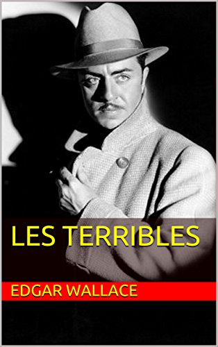 Les Terribles par Edgar Wallace
