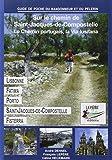 Sur le chemin de Saint-Jacques-de-Compostelle - Le chemin portugais, la Via lusitana