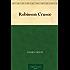 Robinson Crusoe (English Edition)