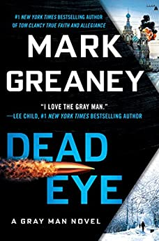 Dead Eye (A Gray Man Novel) von [Greaney, Mark]