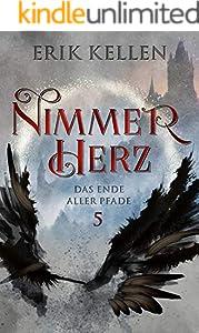 Nimmerherz - Das Ende aller Pfade: Fantasy (Nimmerherz-Legende 5 von 5)
