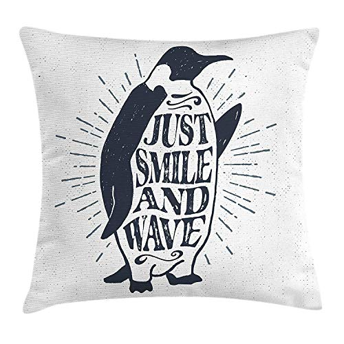 Quote Throw Pillow Cushion Cover, Penguin Waving His Flipper and Just Smile and Wave Text in The Belly, Decorative Square Accent Pillow Case, 18 X 18 inches, Dark Blue Grey and White
