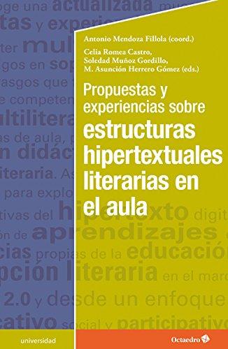 Propuestas y experiencias sobre estructuras hipertextuales literarias en el aula (Educación - Psicopedagogía) por Antonio Mendoza Fillola