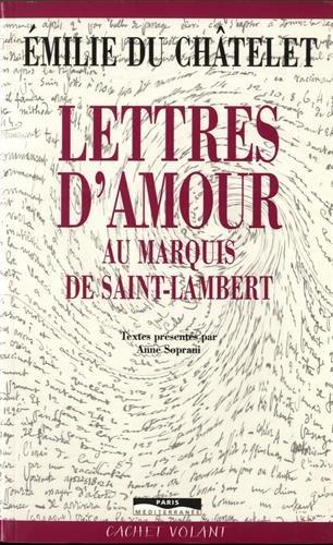 LETTRES D AMOUR AU MARQUIS DE par EMILIE DU CHATELET, ANNE SOPRANI