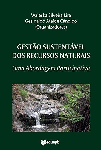 Gestão sustentável dos recursos naturais: uma abordagem participativa (Portuguese Edition) por Waleska Silveira Lira