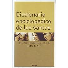 Diccionario enciclopédico de los santos. Tomo I: AF: Biografías y conceptos básicos del culto: 1 (Enciclopedia de Teología e Iglesia)