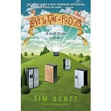 Love in the Time of Fridges: A Novel