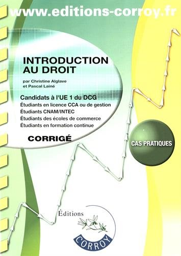 Introduction au droit : UE 1 du DCG : corrigé / Christine Alglave,...,Pascal Lainé,....- Rians : Ed. Corroy , DL 2016