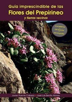 Guía imprescindible de las flores del Prepirineo y territorios vecinos por Javier Puente Cabeza