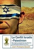 Le conflit israélo-palestinien - Des origines cananéennes de la Palestine à sa demande d'adhésion à l'ONU - Format Kindle - 9782355121609 - 4,99 €