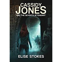 Cassidy Jones and the Seventh Attendant (Cassidy Jones Adventures Book 3)