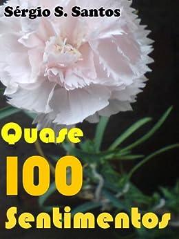 Quase 100 Sentimentos (Portuguese Edition) par [Santos, Sergio S.]