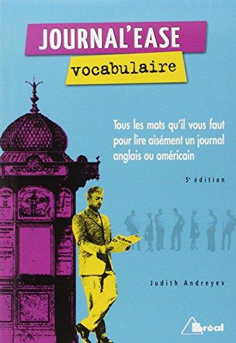 Journal'ease vocabulaire : Tous les mots qu'il vous faut pour lire aisment un journal anglais ou amricain