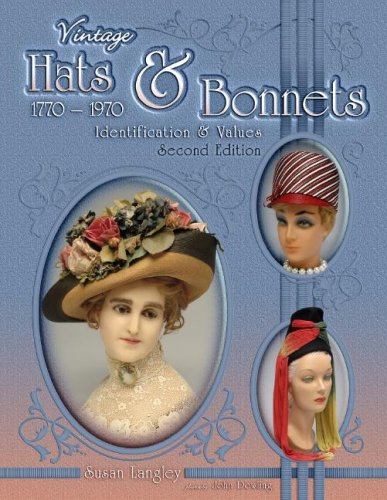 Vintage Hats & Bonnets 1770-1970: Identification & (1970 Zu Kostüme)