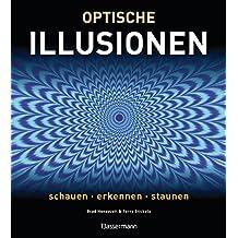 Optische Illusionen: Schauen, erkennen, staunen