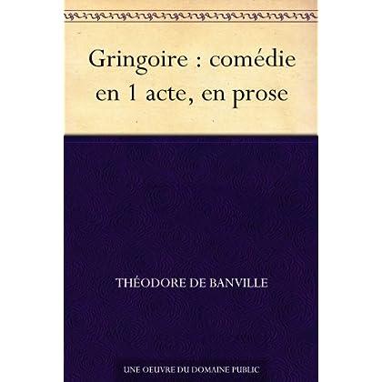 Gringoire : comédie en 1 acte, en prose