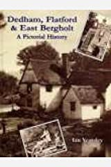 Dedham, Flatford and East Bergholt: A Pictorial History (Pictorial History Series) Hardcover