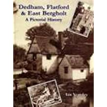 Dedham, Flatford & East Bergholt: A Pictorial History (Pictorial History Series)