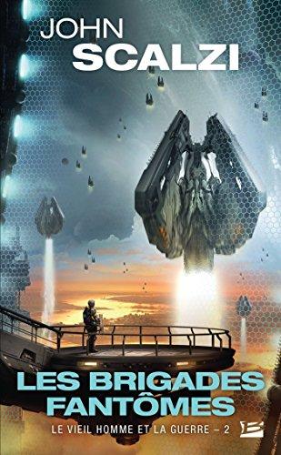 Le Vieil Homme et la Guerre, T2 : Les Brigades fantômes par John Scalzi