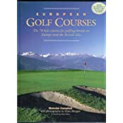 European Golf Courses; The 70 Best Courses for Golfing Breaks in Europe and the British Isles. by Malcolm; Photos By Brian Morgan Campbell (1994-08-02)