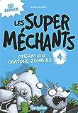 """Afficher """"Les super méchants n° 4<br /> Opération chatons zombies"""""""