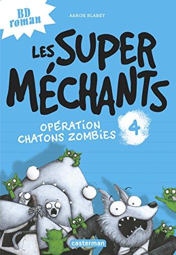 Les super méchants (4) : Opération chatons zombies