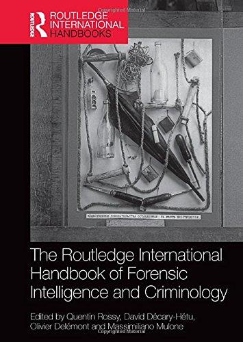 The Routledge International Handbook of Forensic Intelligence and Criminology (Routledge International Handbooks)