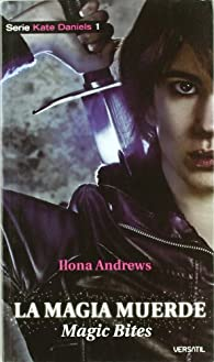 La magia muerde par Ilona Andrews