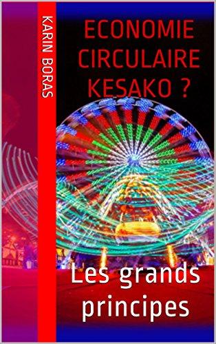 Economie circulaire Kesako ?: Les grands principes