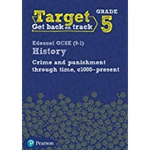 Target Grade 5 Edexcel GCSE (9-1) History Crime and punishment through Time, c1000- present Intervention Workbook (History Intervention)