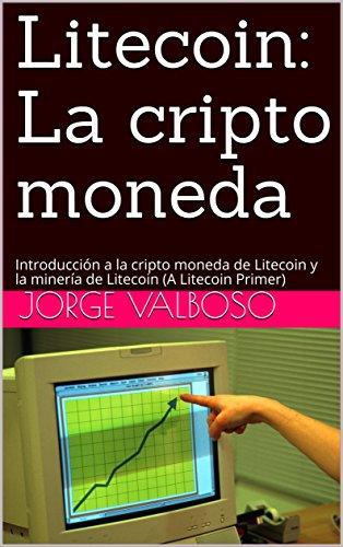 Litecoin: La cripto moneda: Introducción a la cripto moneda ...