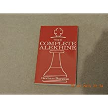 The Complete Alekhine (Batsford Chess Library)
