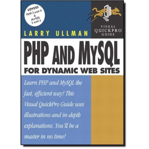 PHP and MySQL for Dynamic Web Sites: Visual QuickPro Guide by Ullman, Larry (2003) Paperback