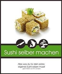 Sushi Selber Machen: Schnell und einfach von [Janssen, Tim]