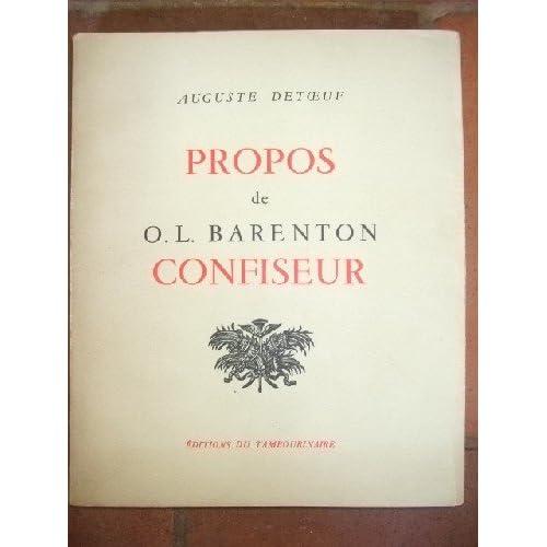 Propos de O.-L. Barenton confiseur. Ancien élève de l'école polytechnique. Préface de Pierre Brisson.